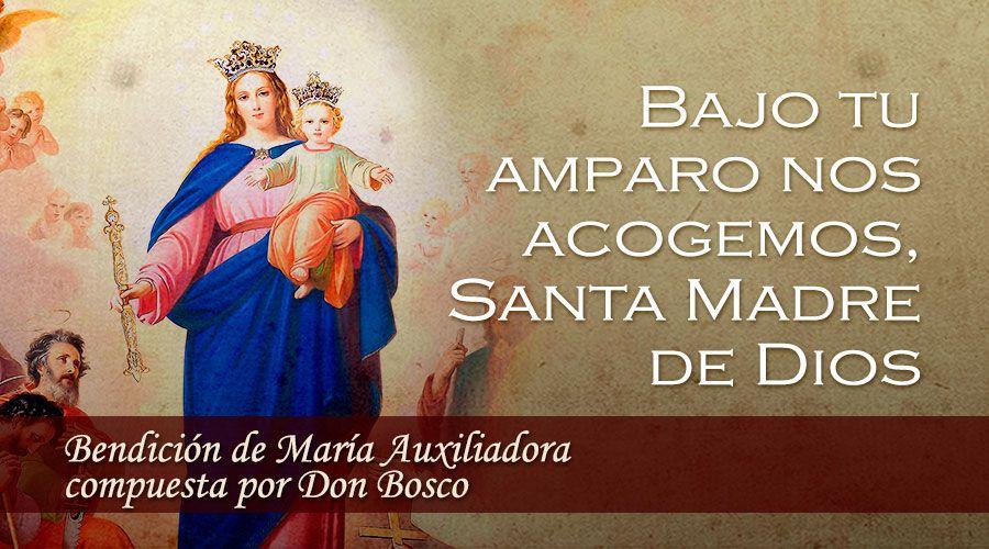 Bendición de María Auxiliadora compuesta por Don Bosco