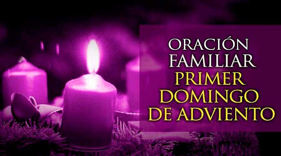 Una oración familiar para el Primer Domingo de Adviento