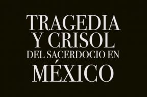 Tragedia-Crisol-Sacerdocio-Mexico-CCM-271118