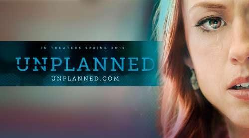 "10 verdades inspiradoras sobre la taquillera película provida ""Unplanned"""